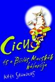 Kate Saunders: Cicus és a Büdös Macskák háborúja