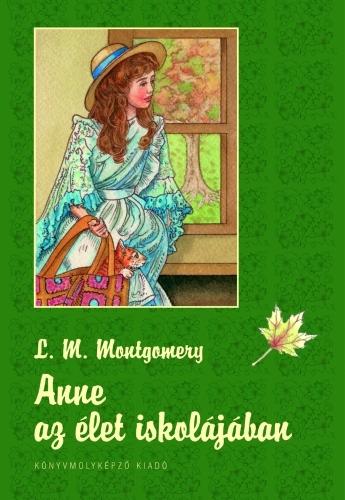 Lucy Maud Montgomery: Anne az élet iskolájában