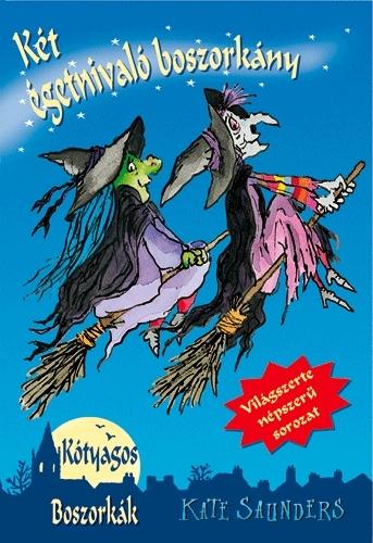 Kate Saunders: Két égetnivaló boszorkány