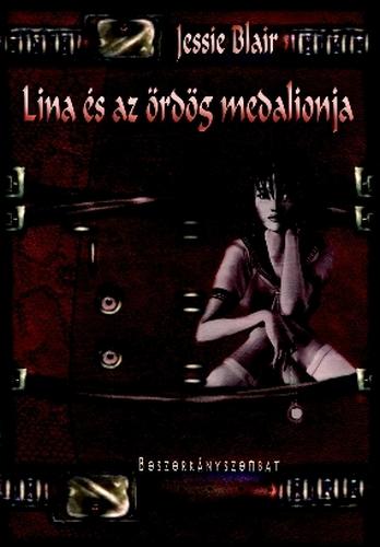 Jessie Blair: Lina és az ördög medalionja