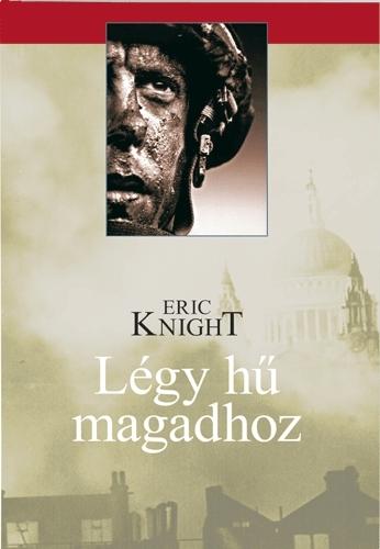 Eric Knight: Légy hű magadhoz