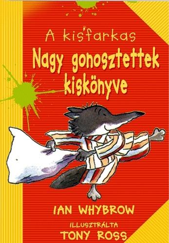 Ian Whybrow: A Kisfarkas Nagy gonosztettek kiskönyve