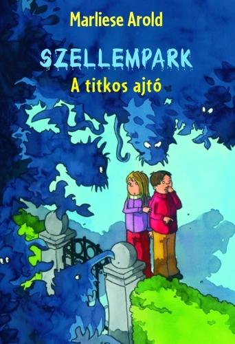 Marliese Arold: Szellempark 1. – A Titkos ajtó
