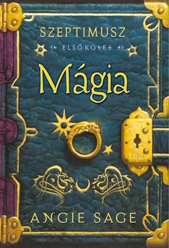 Angie Sage: Szeptimusz 1. – Mágia