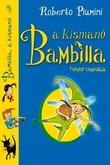 Roberto Piumini: Bambilla, a kismanó – Fondor csapdája