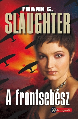 Frank G. Slaughter: A frontsebész