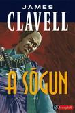 James Clavell: A sógun I-II. (Ázsia saga 1.)