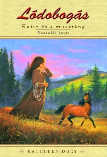 Kathleen Duey: Katie és a musztáng 4.