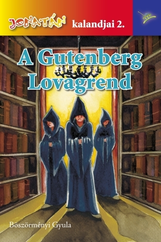 Böszörményi Gyula: A Gutenberg lovagrend
