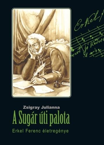 Zsigray Julianna: A Sugár úti palota