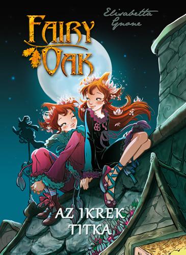 Elisabetta Gnone: Fairy Oak 1. – Az ikrek titka
