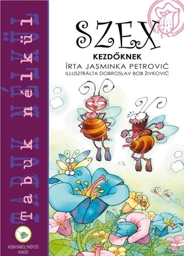 Jasminka Petrovic: Szex kezdőknek