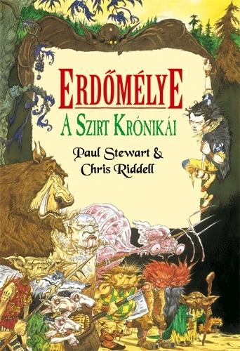Paul Stewart, Chris Riddell: A Szirt krónikái 1. – Erdőmélye