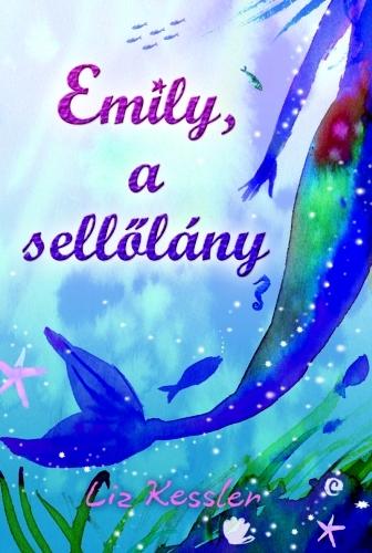 Liz Kessler: Emily, a sellőlány