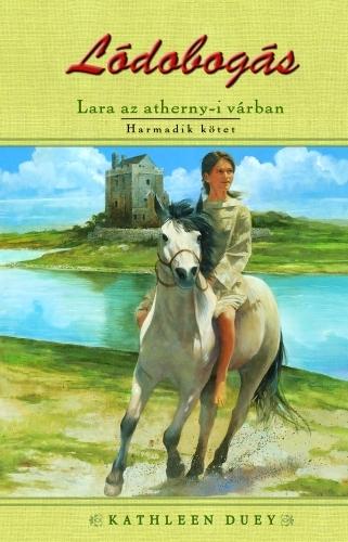 Kathleen Duey: Lara az athenry-i várban