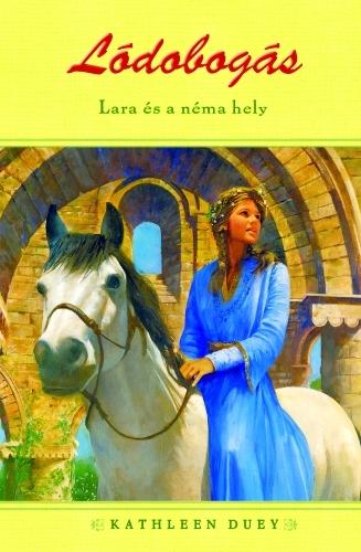Kathleen Duey: Lara és a néma hely