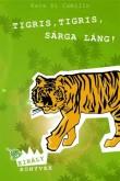 Kate DiCamillo: Tigris, tigris, sárga láng