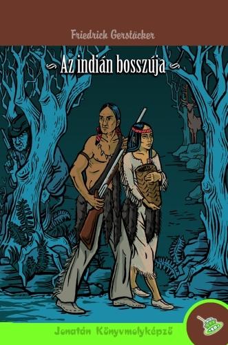 Friedrich Gerstäcker: Az indián bosszúja