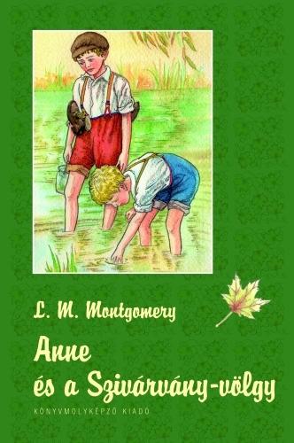 Lucy Maud Montgomery: Anne és a Szivárványvölgy