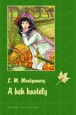 Lucy Maud Montgomery: A Kék Kastély