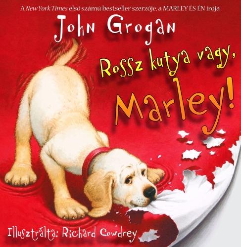John Grogan: Rossz kutya vagy, Marley!
