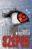 Scott Westerfeld: Szépek (Csúfok 2.)