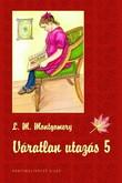Lucy Maud Montgomery: Váratlan utazás 5.