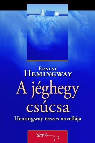 Ernest Hemingway: A jéghegy csúcsa