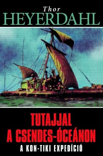 Thor Heyerdahl: Tutajjal a Csendes-óceánon