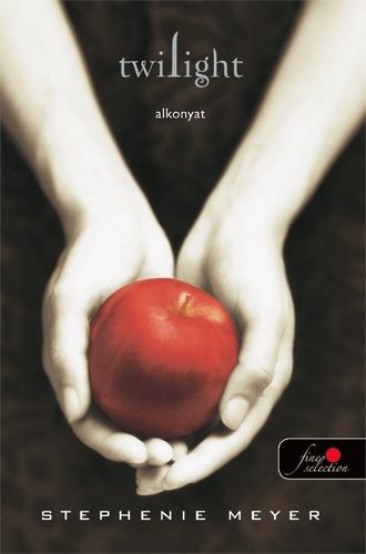 Stephenie Meyer: Twilight – Alkonyat (Twilight saga 1.)