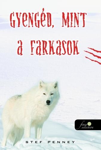 Stef Penney: Gyengéd, mint a farkasok