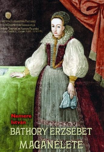 Nemere István: Báthory Erzsébet magánélete