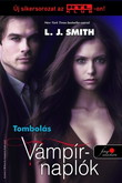 Lisa Jane Smith: Vámpírnaplók 3. –  Tombolás