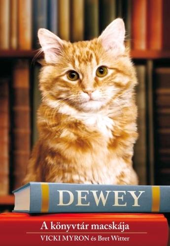 Vicki Myron, Bret Witter: Dewey – A könyvtár macskája