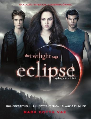 Mark Cotta Vaz: Eclipse – Napfogyatkozás. Illusztrált nagykalauz a filmhez