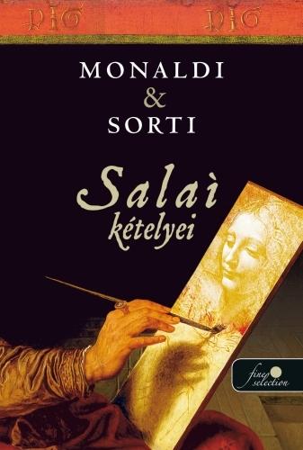 Rita Monaldi, Francesco Sorti: Salai krónikája 1. – Salai kételyei