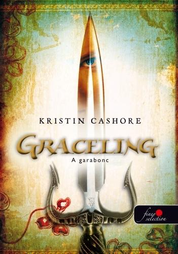 Kristin Cashore: Graceling – Garabonc (Graceling 1.)