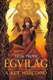 Licia Troisi: Égvilág 2. – Két harcosnő