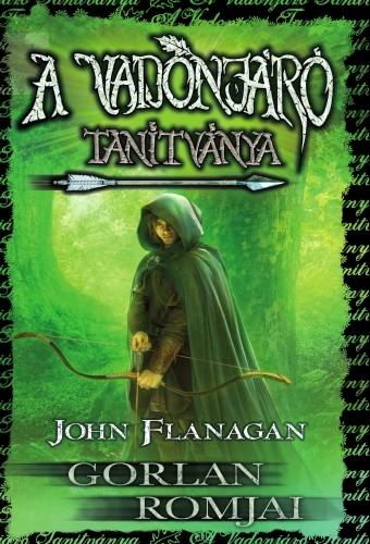 John Flanagan: A Vadonjáró tanítványa 1. Gorlan Romjai