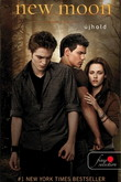 Stephenie Meyer: New Moon – Újhold (Twilight saga 2.)