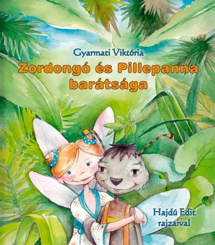 Gyarmati Viktória: Zordongó és Pillepanna barátsága