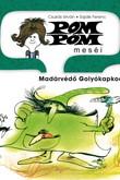 Csukás István: Pom Pom meséi 5. – Madárvédő Golyókapkodó