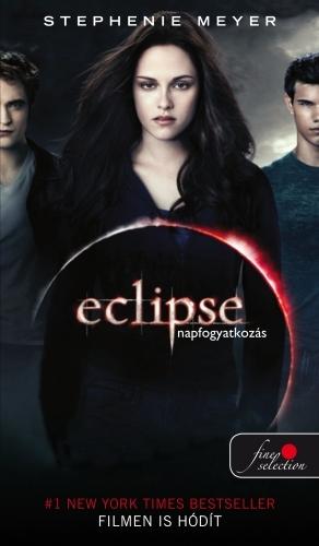 Stephenie Meyer: Eclipse – Napfogyatkozás (Twilight saga 3.)