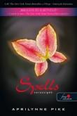 Aprilynne Pike: Spells – Varázsigék  (Laurel 2.)