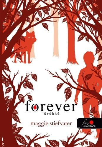 Maggie Stiefvater: Forever – Örökké (Mercy Falls farkasai 3.)