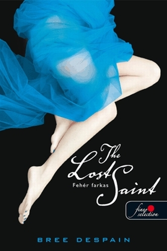 Bree Despain: The Lost Saint – Fehér farkas  (The Dark Divine 2.)
