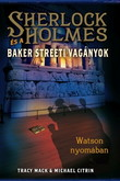 Tracy Mack: Sherlock Holmes és a Baker Streeti Vagányok 3. – Watson nyomában