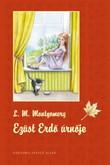 Lucy Maud Montgomery: Ezüst Erdő úrnője