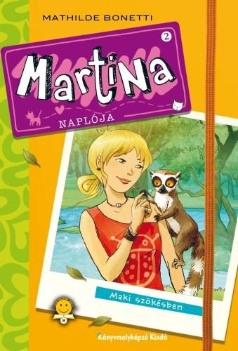 Mathilde Bonetti: Martina naplója 2.  – Maki szökésben
