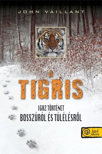 John Vaillant: A tigris. Igaz történet bosszúról és túlélésről